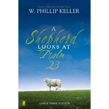 A Shepherd Looks at Psalm 23 Large Print