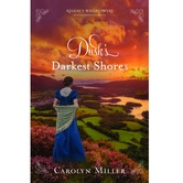 Dusks Darkest Shores, Regency Wallflowers Series, Book 1, by Carolyn Miller, Paperback