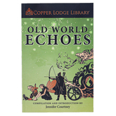 Classical Conversations Copper Lodge Library Old World Echoes, 368 Pages, Grades PreK-8