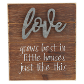 Love Grows Best In Little Houses Just Like This Tabletop Plaque, MDF, 7 x 6 inches