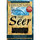 The Seer Expanded Edition: The Prophetic Power of Visions, Dreams & Open Heavens, by James W. Goll