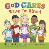 God Cares When Im Afraid, by Stormie Omartian and Shari Warren, Hardcover