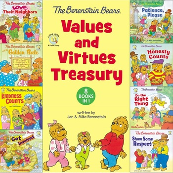 The Berenstain Bears Values and Virtues Treasury: 8 Books in 1, by Mike Berenstain & Jan Berenstain