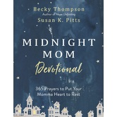 Midnight Mom Devotional, by Becky Thompson and Susan K. Pitts, Hardcover