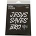NOTW, Jesus Saves Bro Window Decal, Vinyl, White, 4 1/2 x 4 1/2 Inches