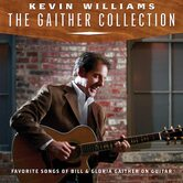The Gaither Collection, by Kevin Williams, CD