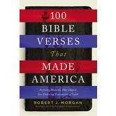 100 Bible Verses That Made America, by Robert Morgan, Hardcover