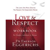 Love & Respect Workbook, by Dr. Emerson Eggerichs