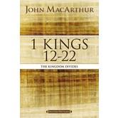 1 Kings 12 To 22: The Kingdom Divides, MacArthur Bible Studies Series, by John F. MacArthur