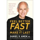 Feel Better Fast and Make It Last, by Dr. Daniel G. Amen, Hardcover