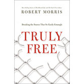 Truly Free by Robert Morris, Hardcover