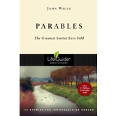 Lifeguide Bible Studies Series: Parables: The Greatest Stories Ever Told