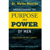 Understanding the Purpose and Power of Men, by Myles Munroe