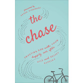 The Chase: Trusting God with Your Happily Ever After, by Kelsey Kupecky and Kyle Kupecky