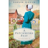 A Patchwork Past, Plain Patterns, Book 2, by Leslie Gould, Paperback