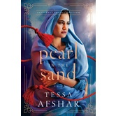 Pearl in the Sand: A Novel 10th Anniversary Edition, by Tessa Afshar, Paperback