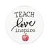 P. Graham Dunn, Teach Love Inspire Magnet, White, 2 3/4 inches