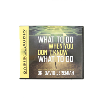 What To Do When You Don't Know What To Do, by Dr. David Jeremiah, Audio Book