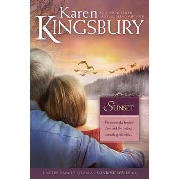 Sunset, Sunrise Series, Book 4, by Karen Kingsbury