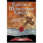 Raising a Modern Day Knight, by Robert Lewis