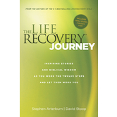 The Life Recovery Journey, by Stephen Arterburn and David Stoop