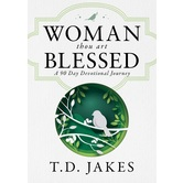 Woman, Thou Art Blessed: A 90 Day Devotional Journey, by T. D. Jakes, Paperback