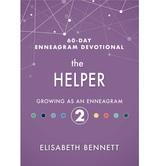 The Helper: Growing as an Enneagram 2, 60-Day Enneagram Devotional, by Elisabeth Bennett, Hardcover