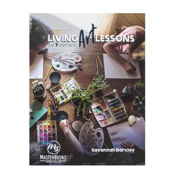 Master Books, Living Art Lessons: The Seven Elements, Paperback, Grades 4-6