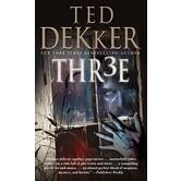Thr3e: A Novel, by Ted Dekker, Mass Market Paperbound