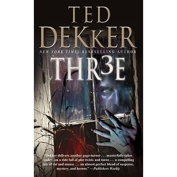 Thr3e: A Novel, by Ted Dekker, Mass Market Paperbound