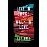 Live in Grace Walk in Love, by Bob Goff, Hardcover