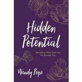 Hidden Potential: Revealing What God Can Do through You, by Wendy Pope, Paperback