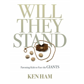 Will They Stand: Parenting Kids to Face the Giants, by Ken Ham, Hardcover