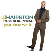 You Deserve It, by JJ Hairston & Youthful Praise, CD