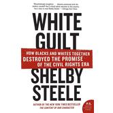 White Guilt, by Shelby Steele, Paperback