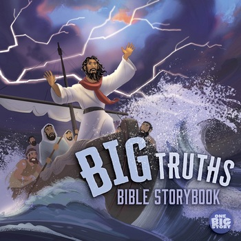 Pre-buy, Big Truths Bible Storybook, One Big Story Series, by Aaron Armstrong, Hardcover
