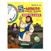 5-Minute Sunday School Activities Built On A Rock, Reproducible, Ages 5-10