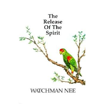 The Release of the Spirit, by Watchman Nee