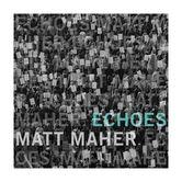 Echoes, by Matt Maher, CD