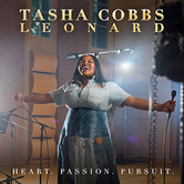 Heart. Passion. Pursuit., by Tasha Cobbs Leonard, CD