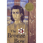 The Bronze Bow, by Elizabeth George Speare, Paperback, Grades 4-8