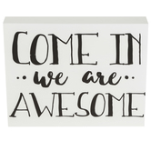 Come In We Are Awesome Wall Decor, MDF, White, 10 x 8 x 1 1/2 inches