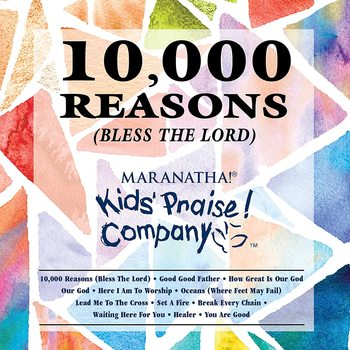 10,000 Reasons (Bless The Lord): Kids Praise Company, by Maranatha! Music, CD