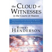 The Cloud of Witnesses in the Courts of Heaven, by Robert Henderson