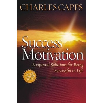 Success Motivation: Scriptural Solutions for Being Successful in Life, by Charles Capps