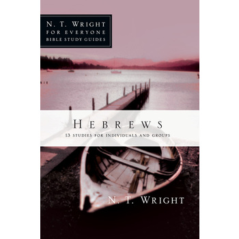 Hebrews, N. T. Wright For Everyone Bible Study Series, by N. T. Wright, Paperback