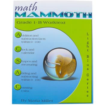 Math Mammoth, Grade 1-B Worktext, Light Blue Series by Maria Miller, Paperback, Grade 1