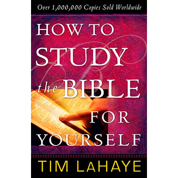 How to Study the Bible for Yourself, by Tim LaHaye