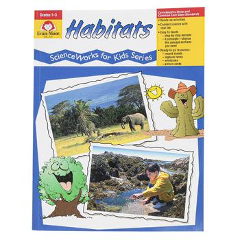 Evan-Moor, ScienceWorks for Kids Habitats Resource , Reproducible, 80 Pages, Grades 1-3