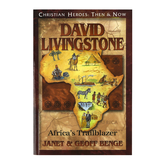 YWAM, David Livingstone: Africa's Trailblazer, Christian Heroes Then and Now, Grades 4-12